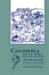Colombia en la mira. Péter Áldor y el anticomunismo gráfico