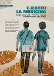 Ejercer la medicina: enfoque práctico. Sobrevivir al año rural. Volumen 2