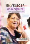 Envejecer en el siglo xxi: visiones multidisciplinarias de la vejez y el envejecimiento