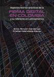 Aspectos teórico-prácticos de la firma digital en Colombia y su referente en Latinoamérica