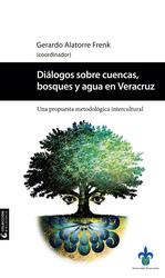Diálogos sobre cuencas, bosques y agua en Veracruz: una propuesta metodológica intercultural