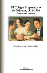 El Colegio Preparatorio de Orizaba, 1824-1910. Continuidad y cambio