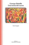 Georges Bataille. Una teoría del exceso