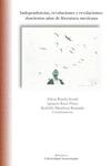 Independencias, revoluciones y revelaciones: doscientos años de literatura mexicana