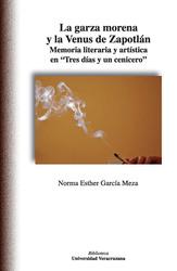 La garza morena y la venus de Zapotlán. Memoria literaria y artística en