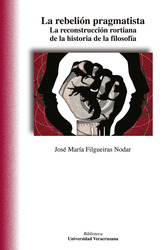 La rebelión pragmatista. La reconstrucción rortiana de la historia de la filosofía