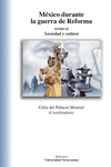 México durante la guerra de Reforma. Tomo II. Contextos, prácticas culturales, imaginarios y representaciones