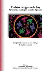 Pueblos indígenas de hoy. Aprender del pasado para entender el presente
