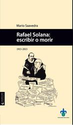 Rafael Solana: escribir o morir (1915-2015)
