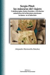 Sergio Pitol: las máscaras del viajero. Caleidoscopios, lentes fractales y territorios asimétricos de la literatura mexicana: la danza en el laberinto