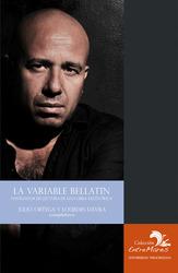 La variable Bellatin : navegador de lectura de una obra excéntrica