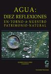 Agua: diez reflexiones en torno a nuestro patrimonio natural