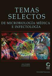 Temas selectos de microbiología médica e infectología