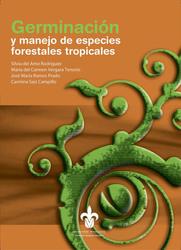 Germinación y manejo de especies forestales tropicales
