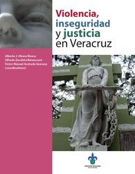 Violencia, inseguridad y justicia en Veracruz