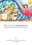La música veracruzana. Historia, prácticas, educación musical y retos