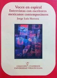 Voces en espiral. Entrevistas con escritores mexicanos contemporáneos
