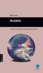 Acuario. Artículos y ensayos sobre creación poética