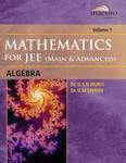 Wiley's Mathematics for JEE (Main & Advanced): Algebra, Vol 1