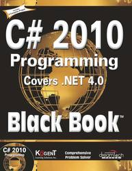 C# 2010 Programming: Covers .NET 4.0 Black Book