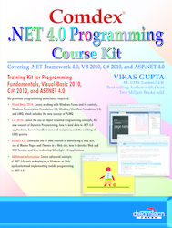 Comdex .NET Programming Course Kit: Covering .NET Framework 4.0, VB 2010, C# 2010 and ASP.NET 4.0