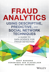 Fraud Analytics using Descriptive, Predivtice and Social Network Techniques: A Guide to Data Science for Fraud Detection