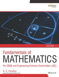Cover image of Wiley's Fundamentals of Mathematics, Vol - 1: For CBSE and Engineering Entrance Examination (JEE)